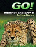 Go! With Internet Explorer 9 Getting Started (13 Edition)