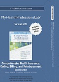 New Myhealthprofessionslab with Pearson Etext Access Card For Comprehensive Health Insurance Billing Coding & Reimbursement