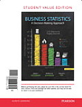 Business Statistics, Student Value Edition: A Decision-Making Approach