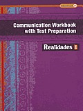 Realidades 2014 Communication Workbook with Test Preparation Level 1