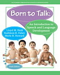 Born To Talk An Introduction To Speech & Language Development