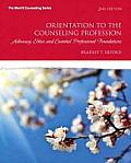 Orientation to the Counseling Profession: Advocacy, Ethics, and Essential Professional Foundations, Video-Enhanced Pearson Etext -- Access Card
