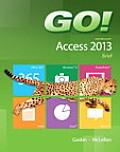Go! with Microsoft Access 2013: Brief