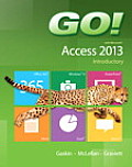 Go! with Microsoft Access 2013: Introductory