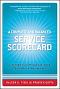 A Complete and Balanced Service Scorecard: Creating Value Through Sustained Performance Improvement (Paperback)