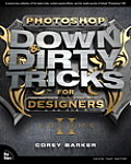 Photoshop Down & Dirty Tricks for Designers Volume 2