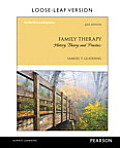 Family Therapy History Theory & Practice Loose Leaf Version
