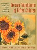 Diverse Populations of Gifted Children Meeting Their Needs in the Regular Classroom & Beyond