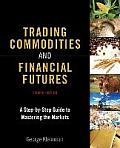 Trading Commodities & Financial Futures A Step By Step Guide To Mastering The Markets Paperback