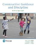 Constructive Guidance and Discipline: Birth to Age Eight, with Enhanced Pearson Etext -- Access Card Package