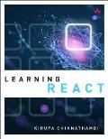 Learning React 1st Edition A Hands On Guide to Building Maintainable High Performing Web Application User Interfaces Using the React JavaScript Library