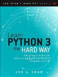 Learn Python 3 the Hard Way A Very Simple Introduction to the Terrifyingly Beautiful World of Computers & Code