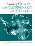 Principles of Glacial Geomorphology & Geology