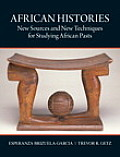 African Histories New Sources & New Techniques For Studying African Pasts