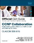 CCNP Collaboration Call Control and Mobility Claccm 300-815 Official Cert Guide