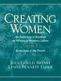 Creating Women An Anthology of Readings on Women in Western Culture Volume II Renaissance to the Present