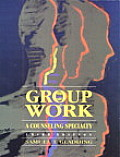 Group Work: A Counseling Specialty