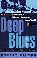 Deep Blues A Musical & Cultural History of the Mississippi Delta