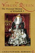 Virgin Queen Personal History Of Elizabe