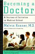 Becoming a Doctor A Journey of Initiation in Medical School