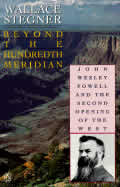 Beyond the Hundredth Meridian John Wesley Powell & the Second Opening of the West