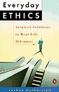 Everyday Ethics Inspired Solutions to Real Life Dilemmas