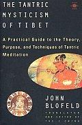 Tantric Mysticism Of Tibet A Practical G