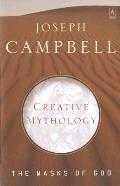 Creative Mythology The Masks of God Volume IV