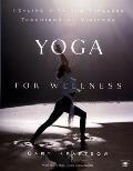 Yoga for Wellness Healing with the Timeless Teachings of Viniyoga