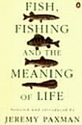 Fish Fishing & The Meaning Of Life