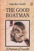 Good Boatman A Portrait Of Gandhi