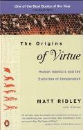 Origins of Virtue Human Instincts & the Evolution of Cooperation