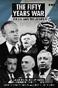 Fifty Years War Israel & The Arabs