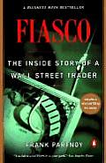 FIASCO The Inside Story of a Wall Street Trader