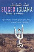Sliced Iguana Travels In Mexico