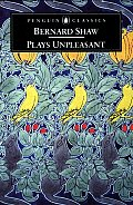 Plays Unpleasant: Widowers' Houses/The Philanderer/Mrs. Warren's Profession