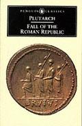 Fall Of The Roman Republic Six Lives