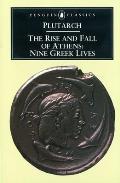Rise & Fall of Athens Nine Greek Lives