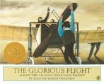 Glorious Flight Across the Channel with Louis Bleriot