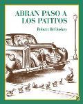 Abran Paso a Los Patitos Make Way for Ducklings