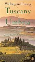 Walking & Eating in Tuscany & Umbria Revised Edition