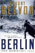 Berlin The Downfall 1945