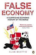 False Economy A Surprising Economic History of the World