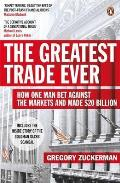 Greatest Trade Ever: How One Man Bet Against the Markets and Made $20 Billion