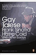 Frank Sinatra Has a Cold & Other Essays Gay Talese