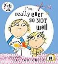 Charlie & Lola Im Really Ever So Not Well