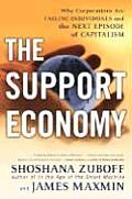 Support Economy Why Corporations Are Failing Individuals & the Next Episode of Capitalism