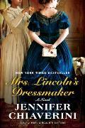 Mrs Lincolns Dressmaker A Novel