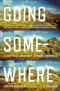 Going Somewhere a Bicycle Journey Across America