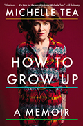 How to Grow Up A Memoir